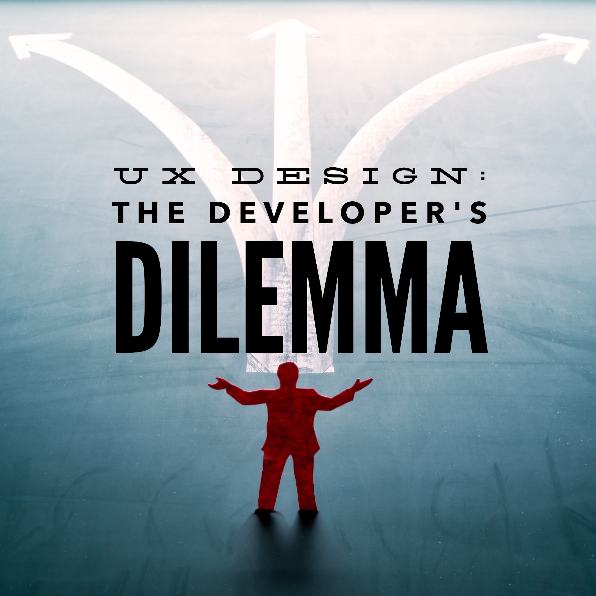 UX Design: The Developer's Dilemma